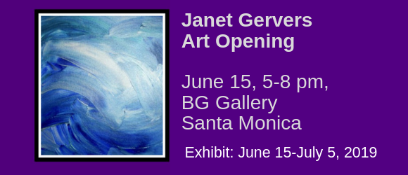 Janet Gervers Art Opening in Santa Monica, Saturday, June 15, 2019,  5-8 pm